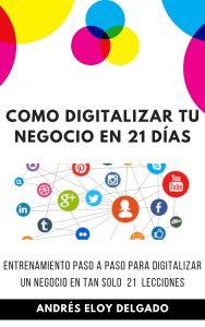 Como Digitalizar su negocio en 21 semanas